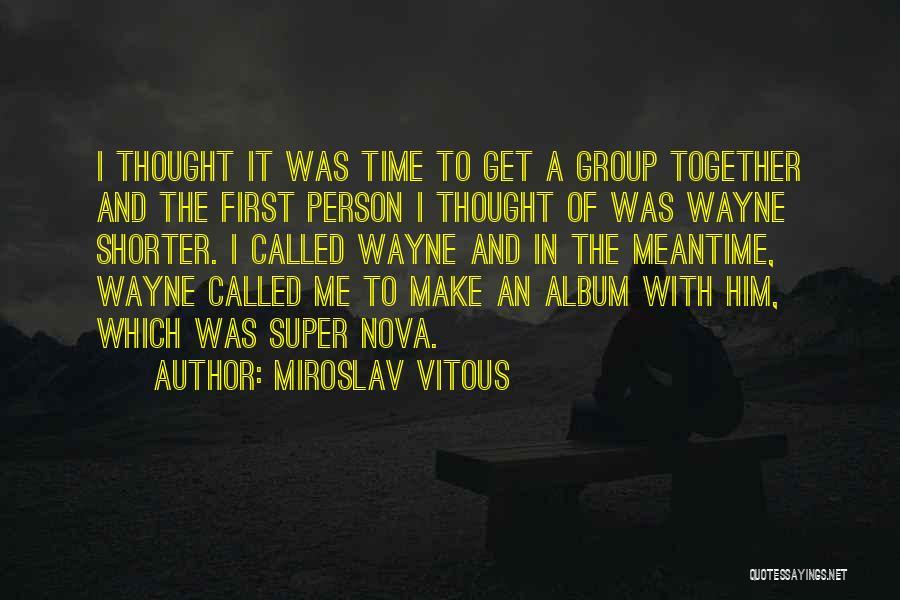 Miroslav Vitous Quotes 1647878