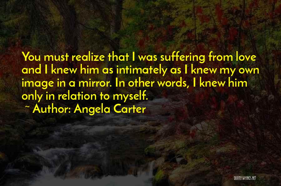 Mirror And Love Quotes By Angela Carter