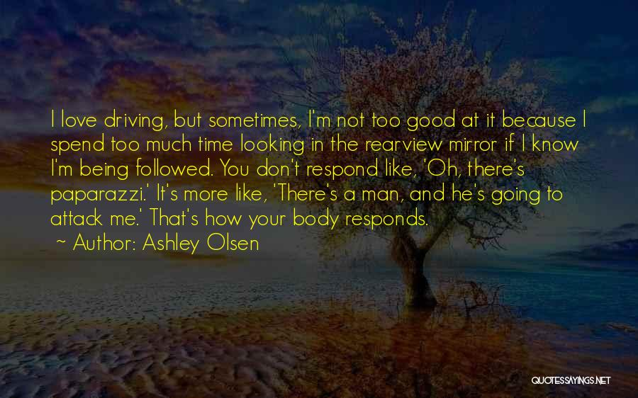 Mirror And Love Quotes By Ashley Olsen