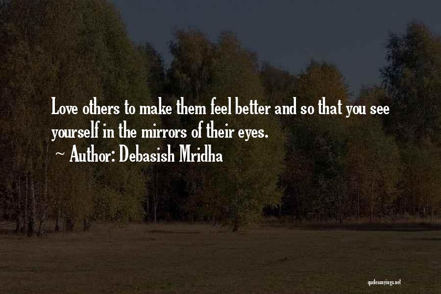 Mirror And Love Quotes By Debasish Mridha