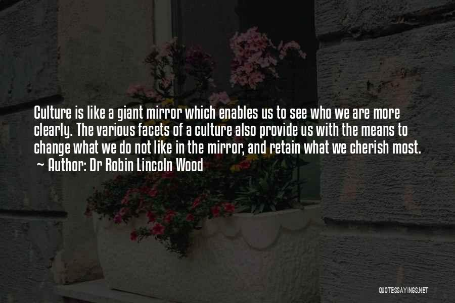 Mirror And Love Quotes By Dr Robin Lincoln Wood