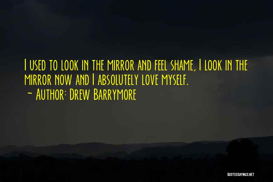 Mirror And Love Quotes By Drew Barrymore