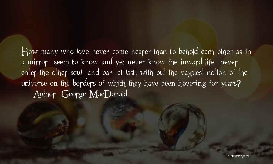 Mirror And Love Quotes By George MacDonald