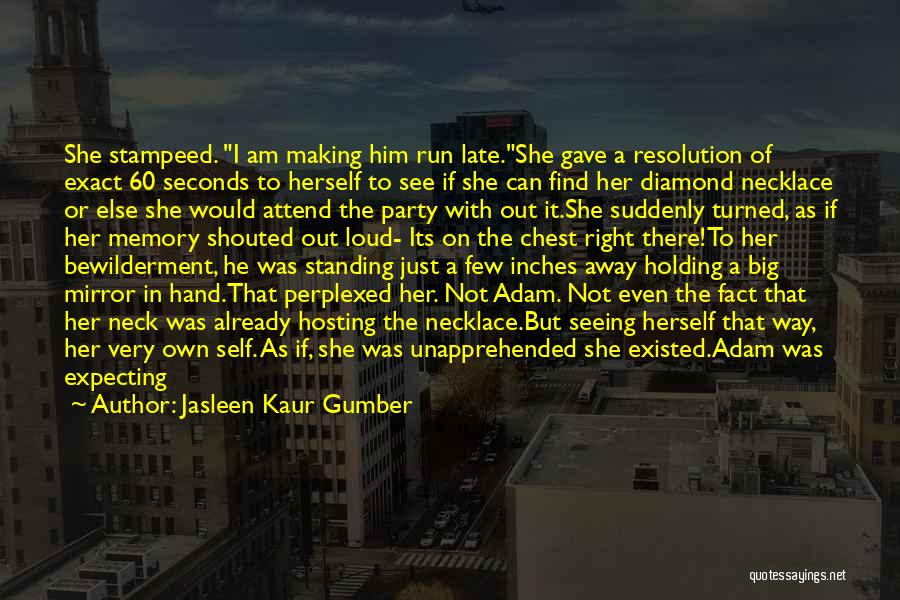 Mirror And Love Quotes By Jasleen Kaur Gumber