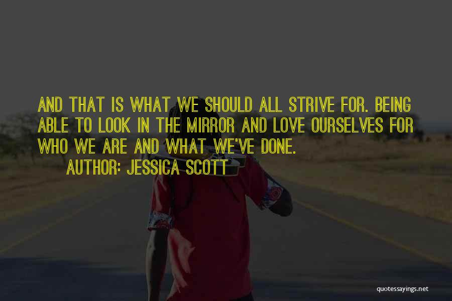 Mirror And Love Quotes By Jessica Scott