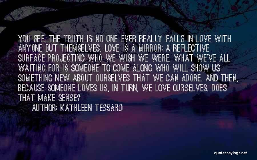 Mirror And Love Quotes By Kathleen Tessaro
