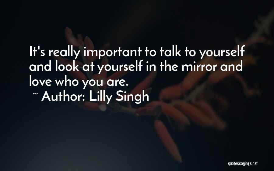 Mirror And Love Quotes By Lilly Singh