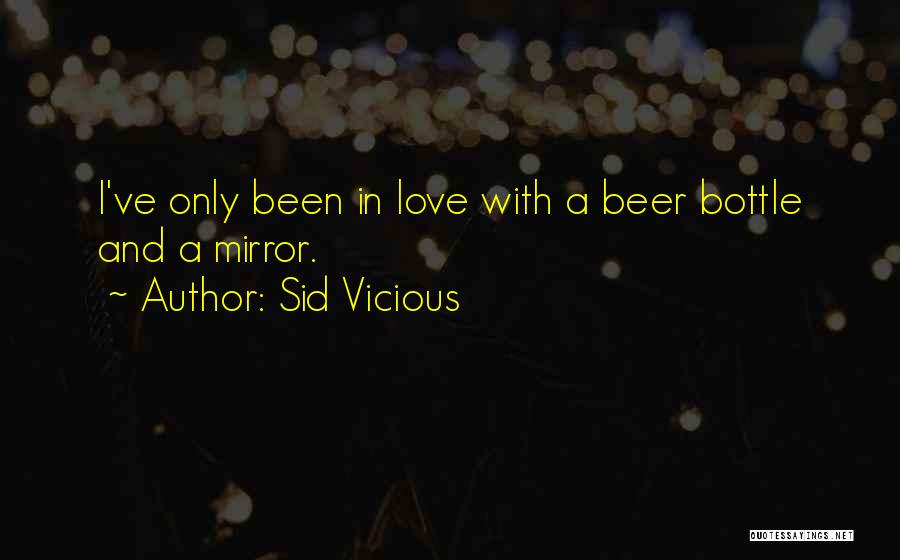 Mirror And Love Quotes By Sid Vicious