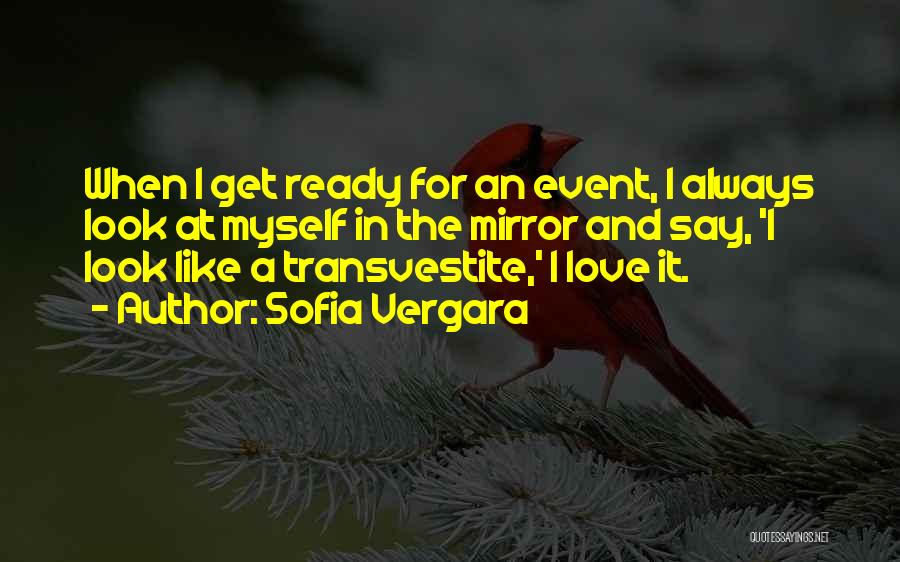 Mirror And Love Quotes By Sofia Vergara