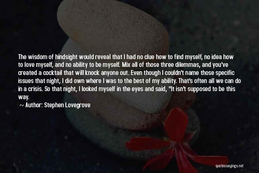Mirror And Love Quotes By Stephen Lovegrove