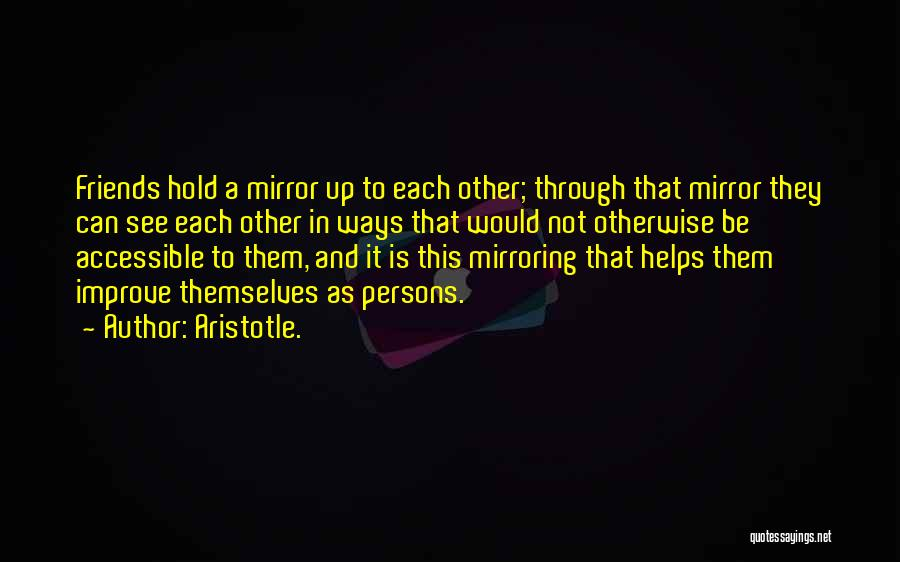 Mirroring Yourself Quotes By Aristotle.