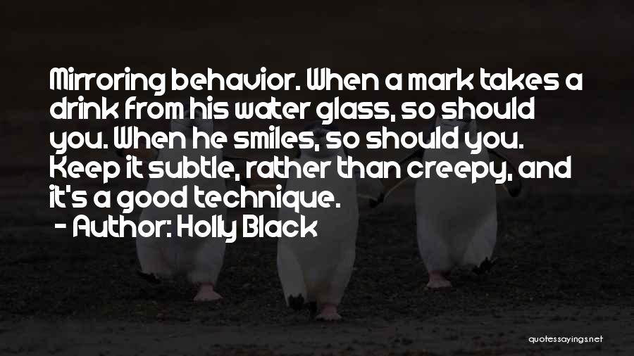 Mirroring Yourself Quotes By Holly Black