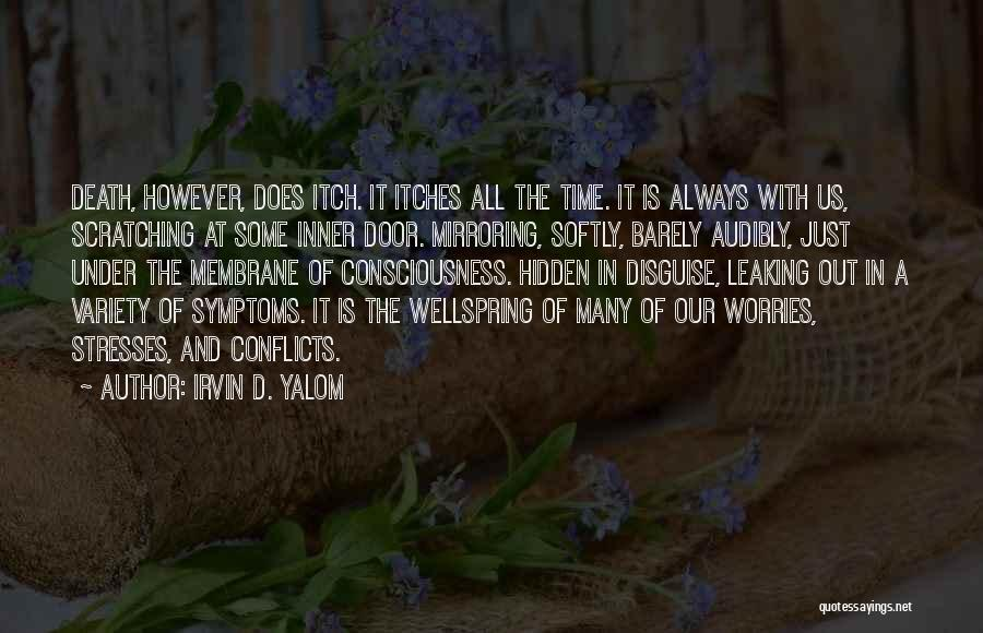 Mirroring Yourself Quotes By Irvin D. Yalom