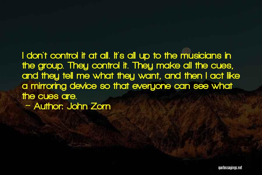 Mirroring Yourself Quotes By John Zorn