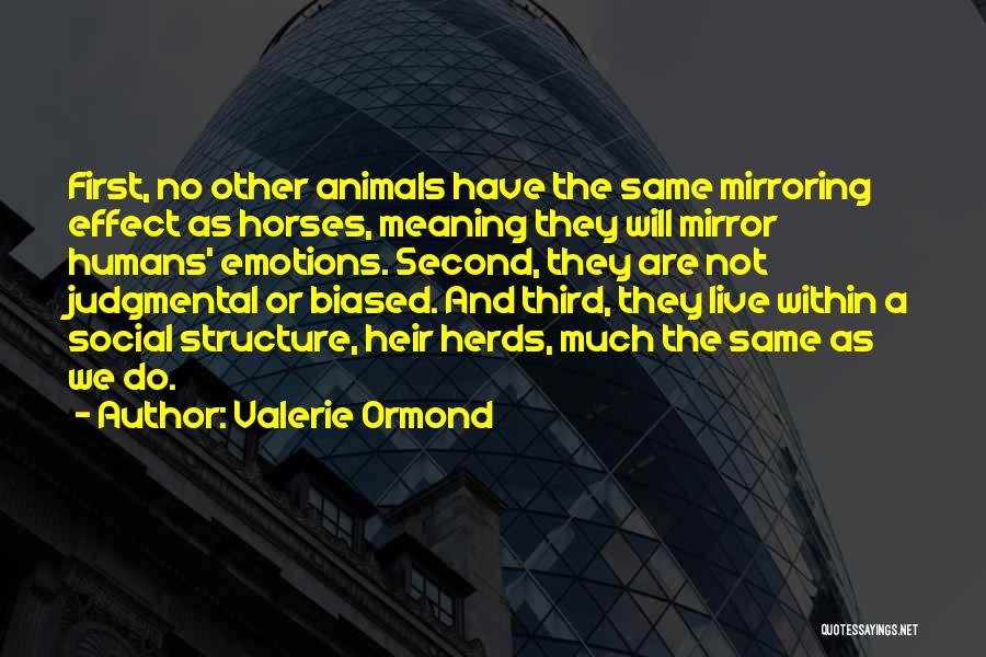 Mirroring Yourself Quotes By Valerie Ormond
