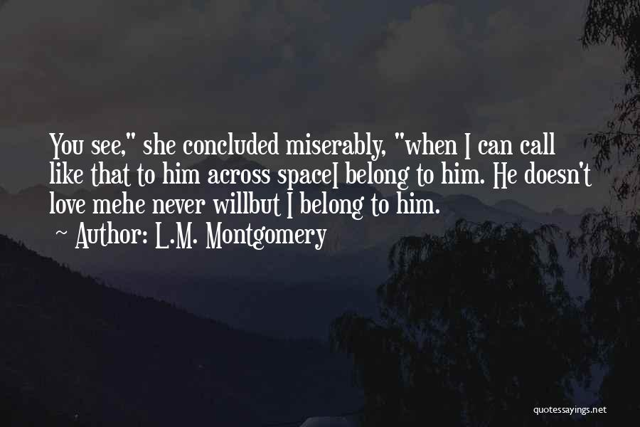 Miserably In Love Quotes By L.M. Montgomery