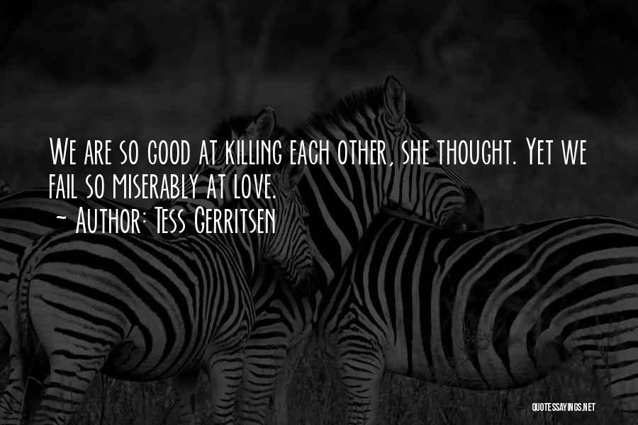 Miserably In Love Quotes By Tess Gerritsen