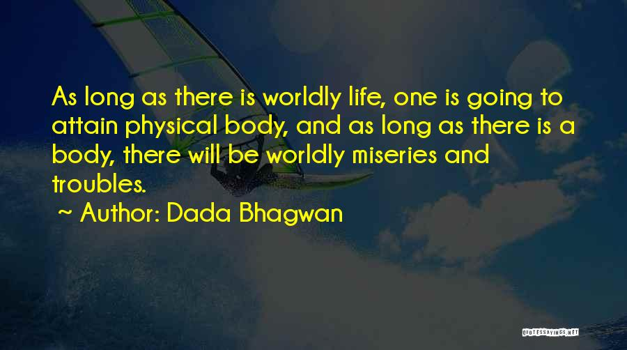 Miseries Quotes By Dada Bhagwan