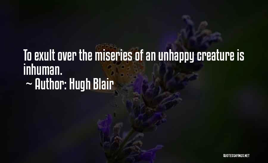 Miseries Quotes By Hugh Blair