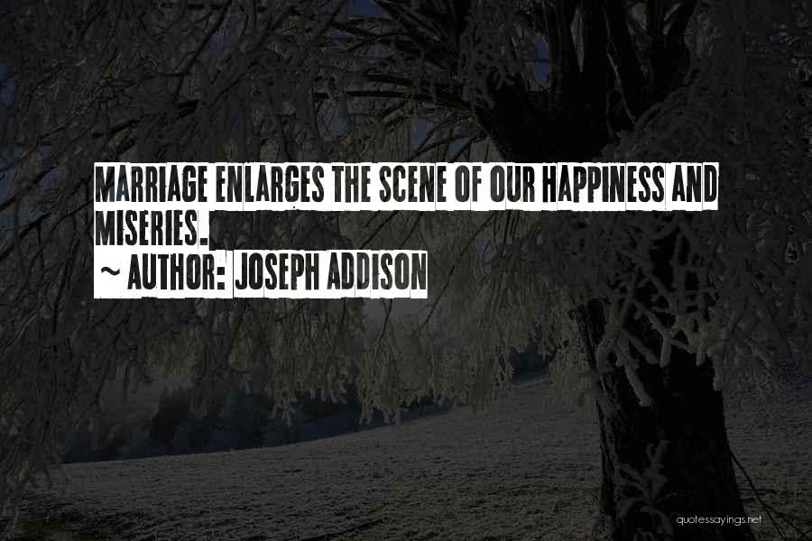 Miseries Quotes By Joseph Addison
