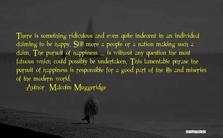 Miseries Quotes By Malcolm Muggeridge