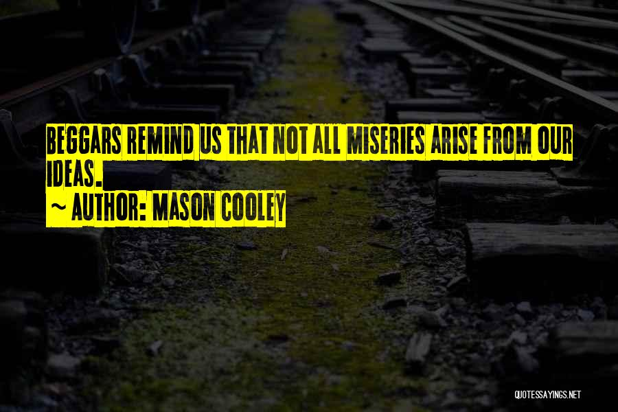 Miseries Quotes By Mason Cooley