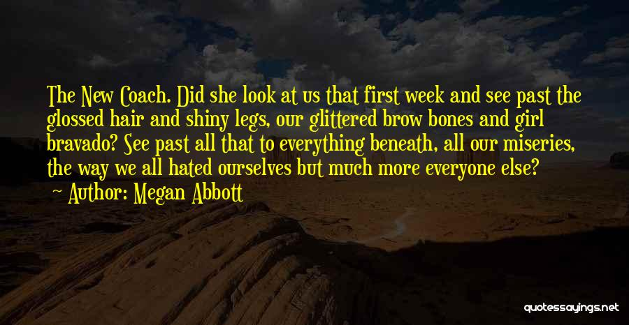 Miseries Quotes By Megan Abbott