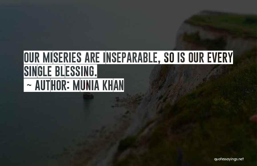 Miseries Quotes By Munia Khan