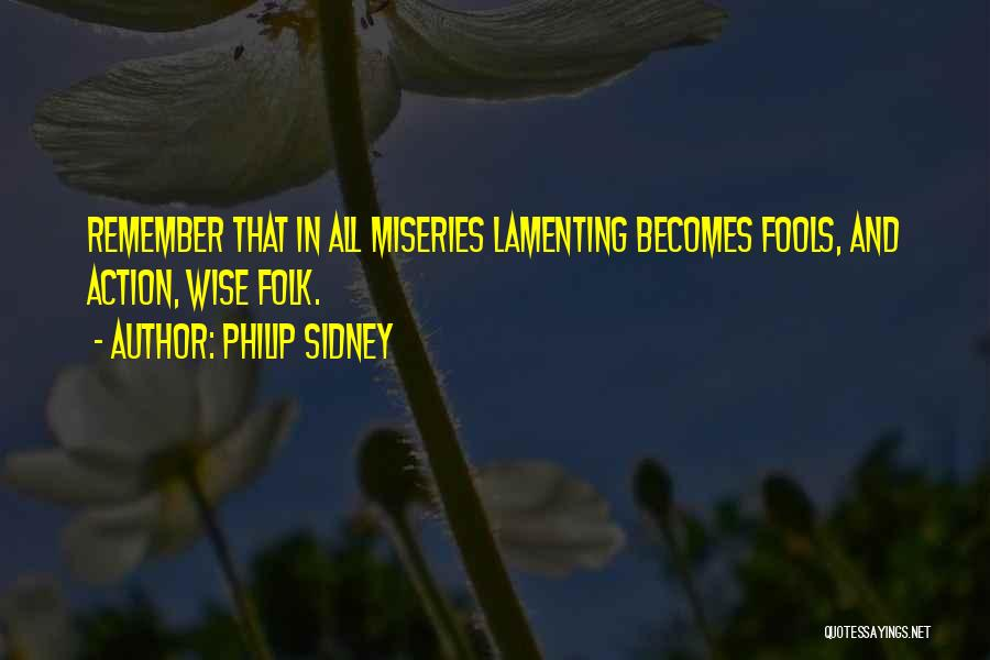Miseries Quotes By Philip Sidney