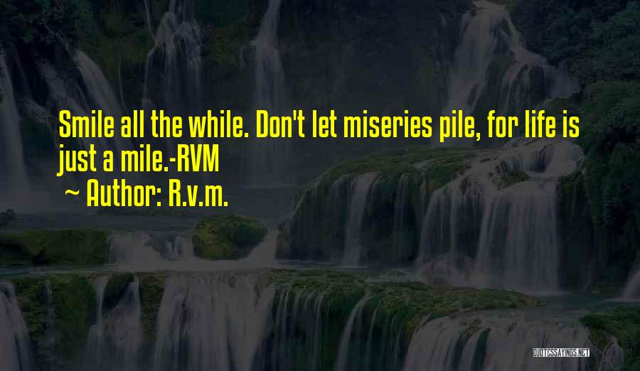 Miseries Quotes By R.v.m.