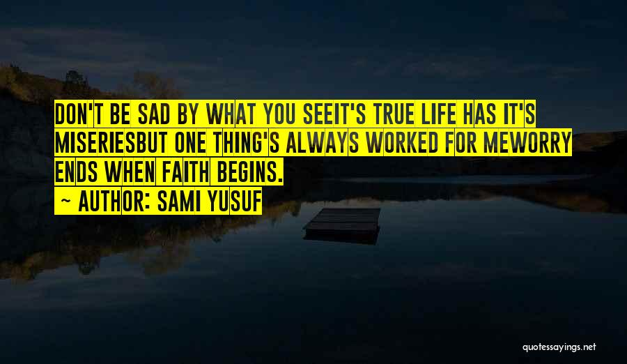 Miseries Quotes By Sami Yusuf