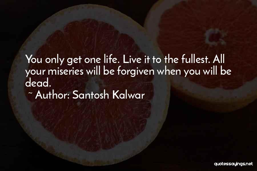 Miseries Quotes By Santosh Kalwar