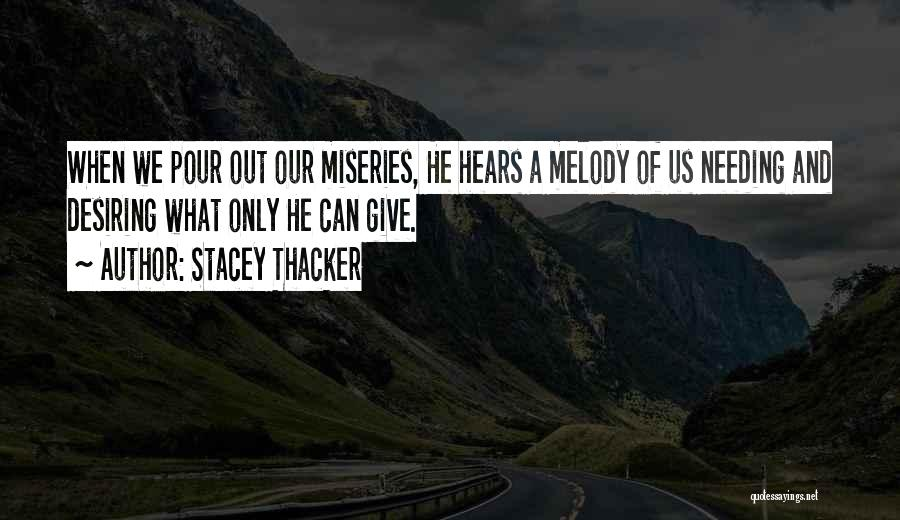 Miseries Quotes By Stacey Thacker