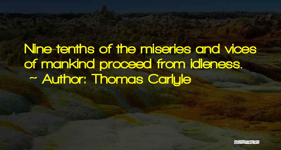 Miseries Quotes By Thomas Carlyle