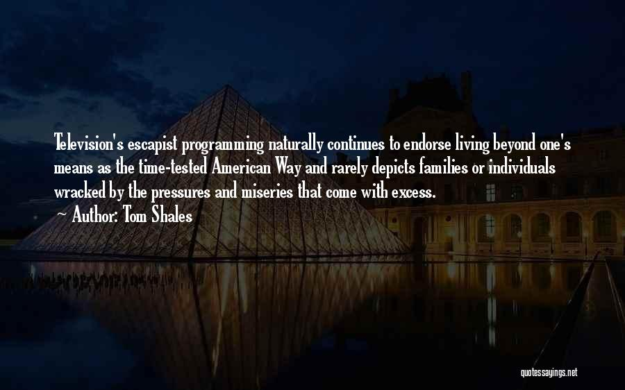 Miseries Quotes By Tom Shales