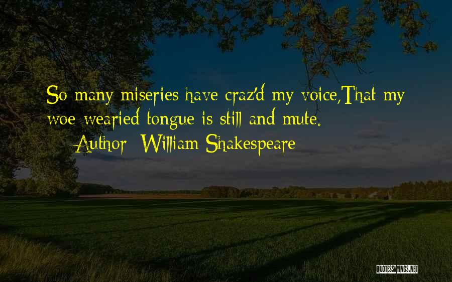 Miseries Quotes By William Shakespeare