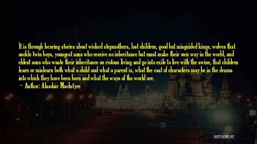 Misguided Child Quotes By Alasdair MacIntyre