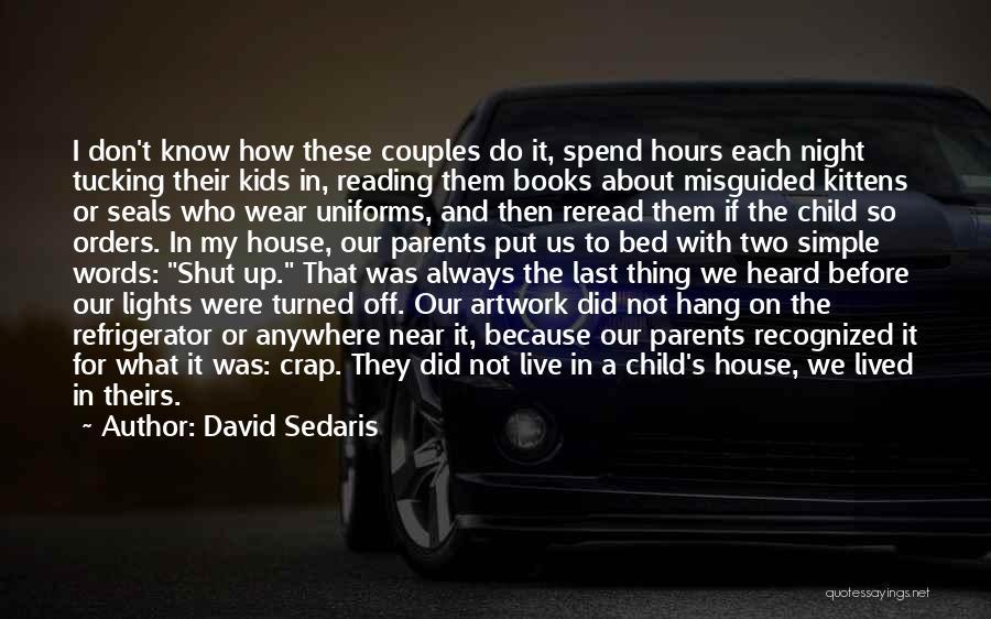 Misguided Child Quotes By David Sedaris