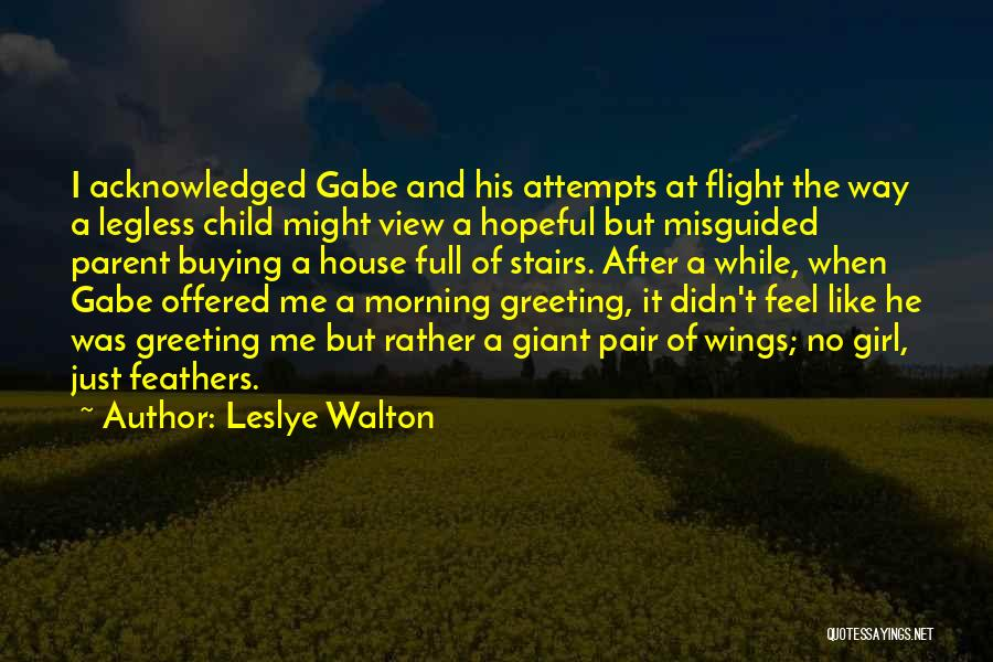 Misguided Child Quotes By Leslye Walton