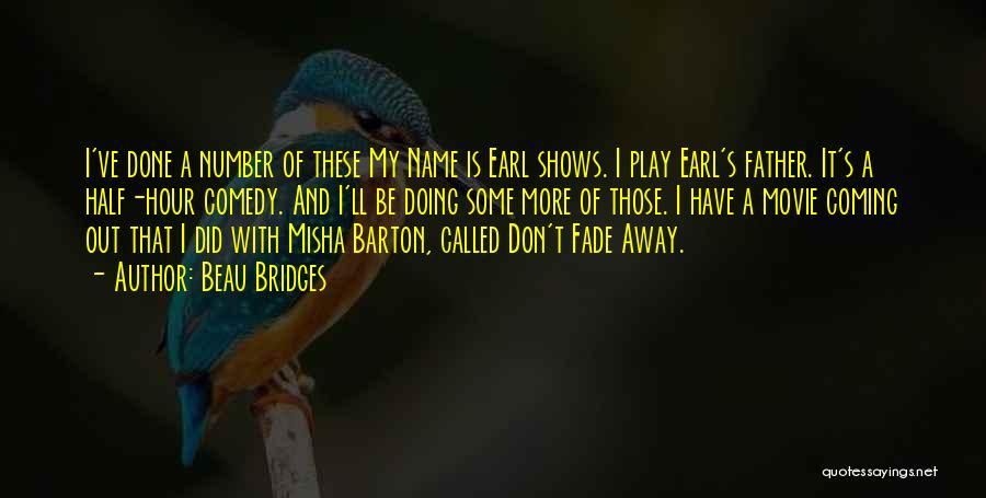 Misha Quotes By Beau Bridges
