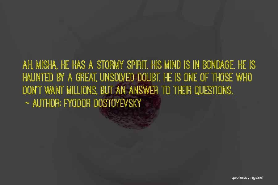 Misha Quotes By Fyodor Dostoyevsky