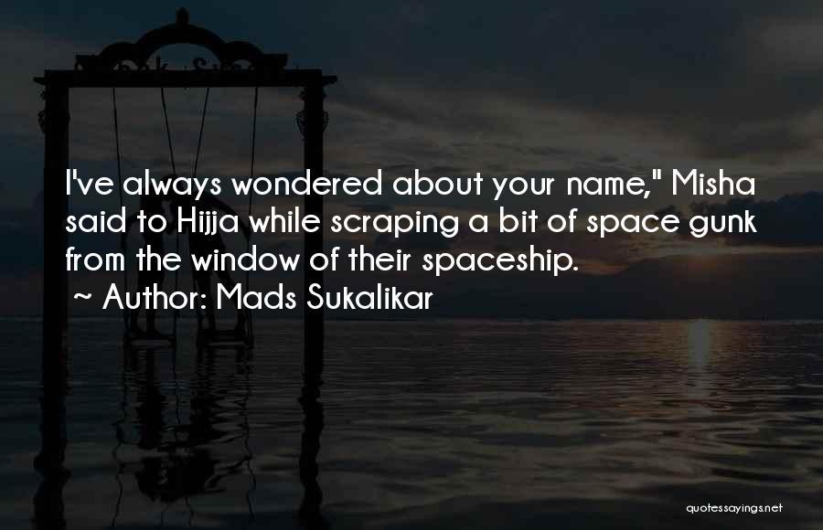 Misha Quotes By Mads Sukalikar