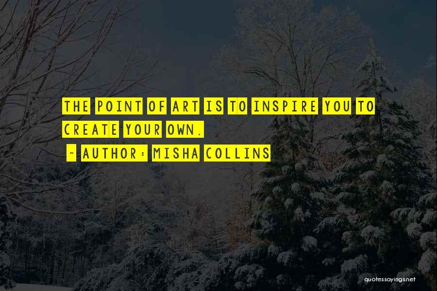 Misha Quotes By Misha Collins