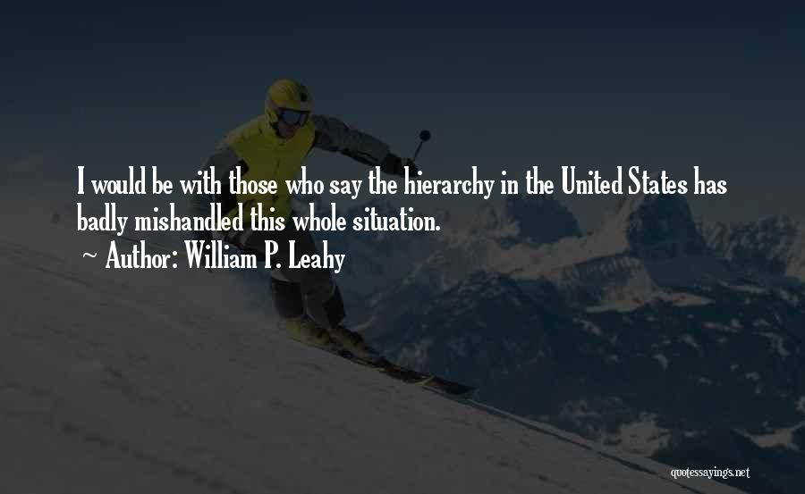 Mishandled Quotes By William P. Leahy