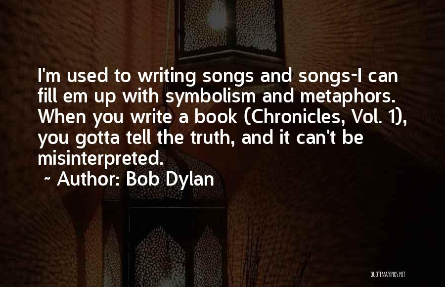 Misinterpreted Book Quotes By Bob Dylan