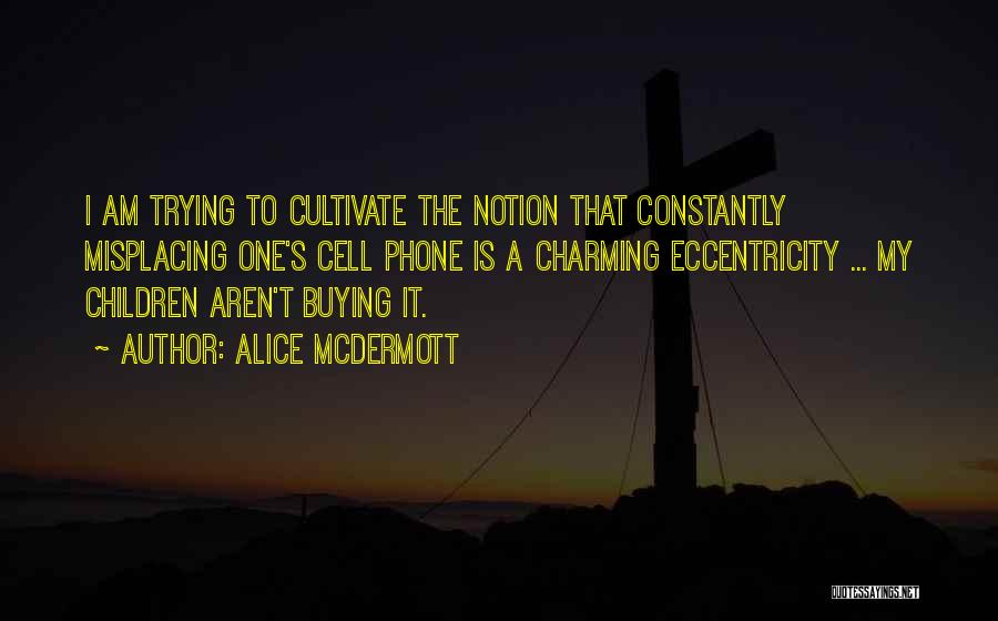 Misplacing Things Quotes By Alice McDermott