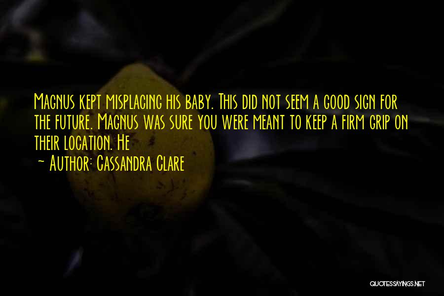 Misplacing Things Quotes By Cassandra Clare