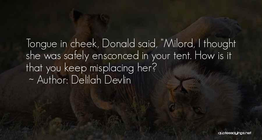 Misplacing Things Quotes By Delilah Devlin