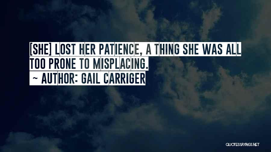 Misplacing Things Quotes By Gail Carriger
