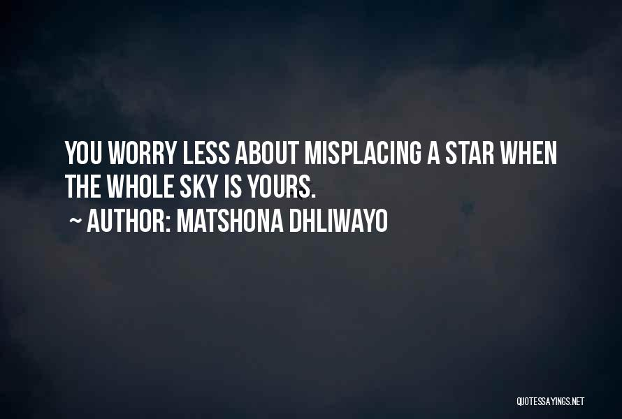 Misplacing Things Quotes By Matshona Dhliwayo